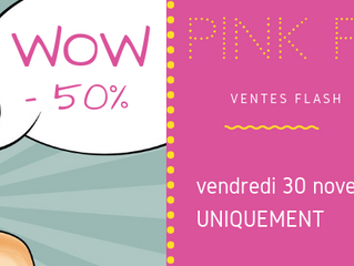 Pink Friday : VENTES FLASH