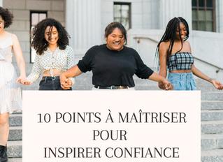 10 points à maitriser pour INSPIRER CONFIANCE