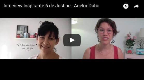 interview inspirante Justine Alves - Anelor Dabo