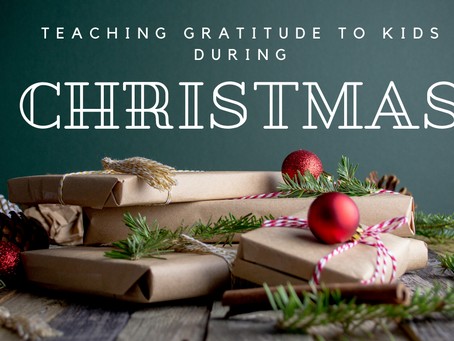 Teaching Gratitude to Your Kids During the Greedy Season