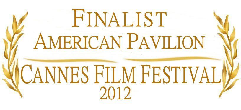 Finalist - Cannes Int. Film Festival American Pavilion