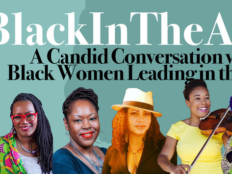BWAC S2E6 - #BlackInTheArts - A Candid Conversation with Black Women Leading in the Art