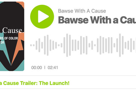 Bawse With A Cause: The Launch!