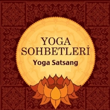 Yoga Sohbetleri - Yoga Satsang
