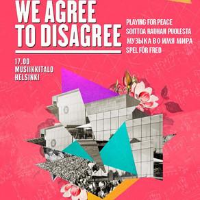 We Agree to Disagre, Helsinki Concert