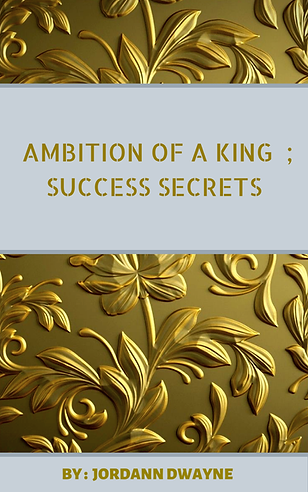 Ambition Of A King : Success Secrets