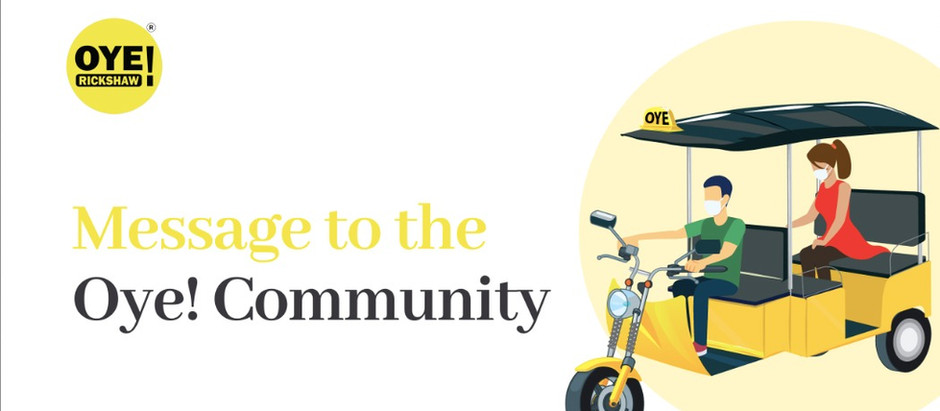 Message to our Oye! Rickshaw Community