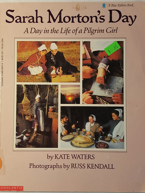 Sarah Morton's Day - a day in the life of a pilgrim girl