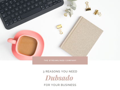 3 Reasons You Need Dubsado For Your Business