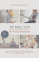 Buchcover 30 Mal Ich. Entspannungsmethoden für Businessmamas