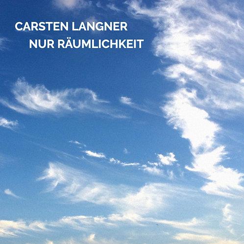 Carsten Langner - Nur Räumlichkeit (Download-Single)