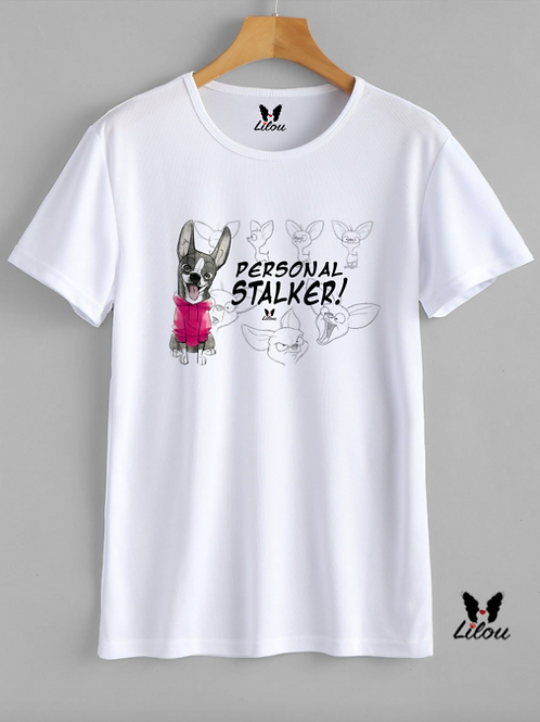 T-shirt UNISEX - CHIHUAHUA - PERSONAL STALKER