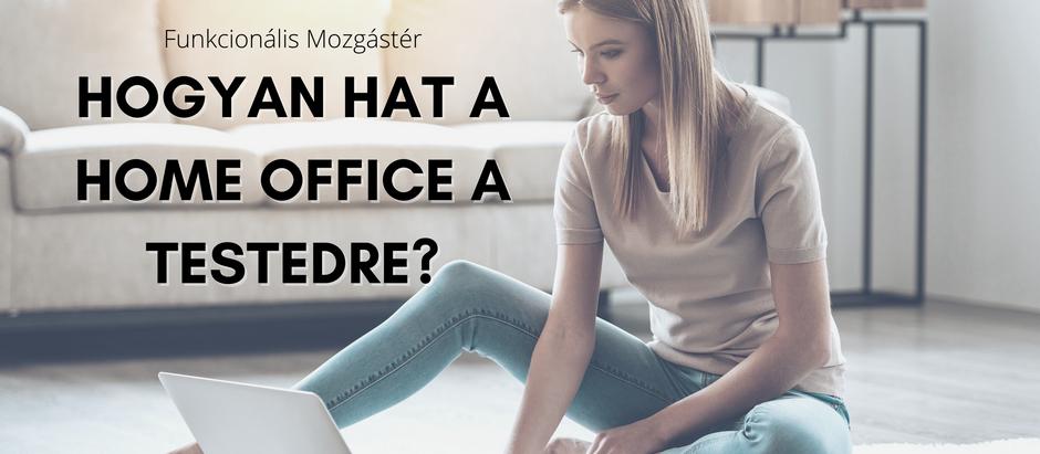 Hogyan hat a home office a testedre?