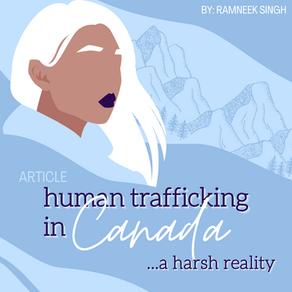 Human Trafficking in Canada: A Harsh Reality by Ramneek Singh