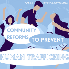 Community Reforms to Prevent Human Trafficking By Mrunmayee Jere