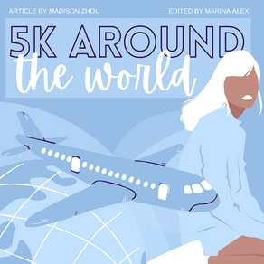 OFOC 5K: Around The World by Madison Zhou, edited by Marina Alex