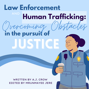 Law Enforcement and Human Trafficking: Overcoming Obstacles in the Pursuit of Justice