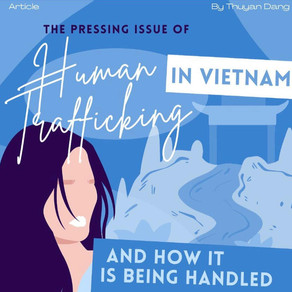 The Pressing Issue of Human Trafficking in Vietnam and How It Is Being Handled