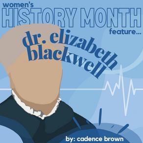 Women's History Month: Dr. Elizabeth Blackwell