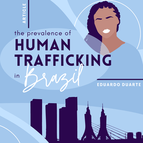 The Prevalence of Human Trafficking in Brazil by Eduardo Duarte
