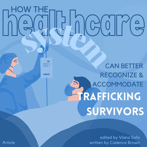 How the Healthcare System Can Better Recognize and Accommodate Trafficking Survivors