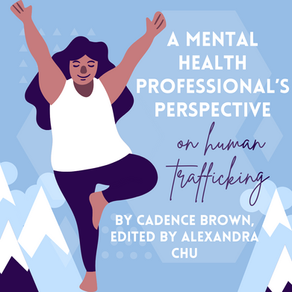 A Mental Health Professional's Perspective on Human Trafficking by Cadence Brown