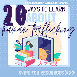 20 Resources to Learn About Human Trafficking Compiled By Neha Saggi, Founder of LeadHerShip