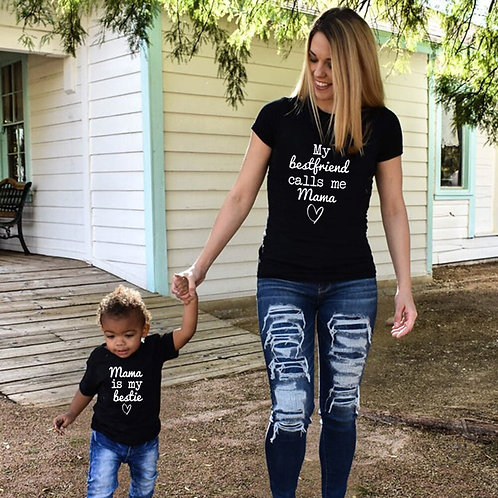 My Bestfriend Calls Me Mama, Mama is My Bestfriend T-shirts