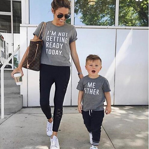 I'm Not Getting Ready Today | Me Either T-shirts