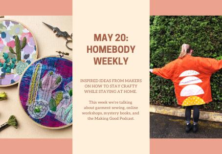 May 21: Homebody Weekly