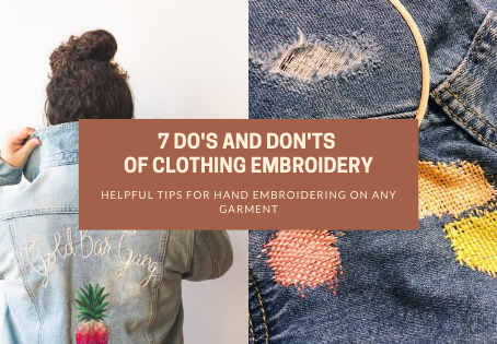 7 Do's and Don'ts of Clothing Embroidery