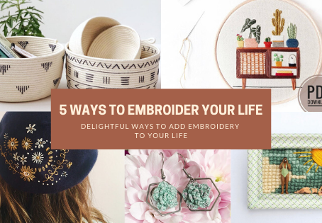 5 Ways to Embroider Your Life
