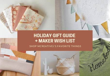 MCreativeJ's Holiday Gift Guide + Maker Wish List