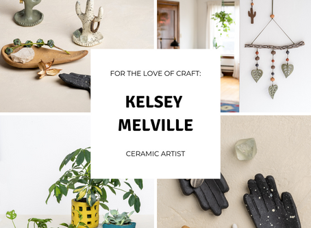 For The Love Of Craft: Kelsey Melville
