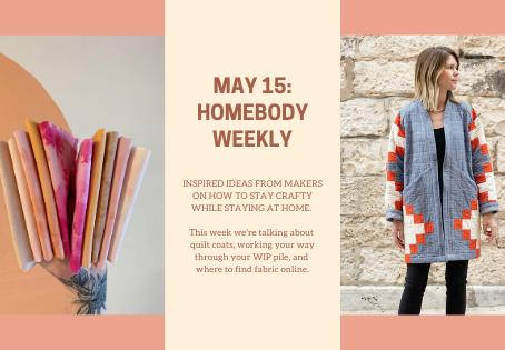 Homebody Weekly: May 15