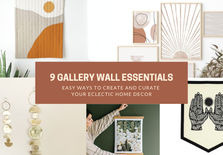 9 Gallery Wall Essentials: Easy Ways to Create and Curate Your Eclectic Home Decor