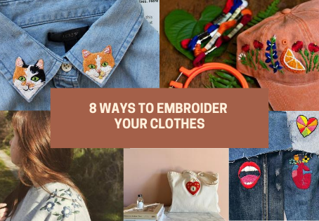 8 Ways to Embroider Your Clothes
