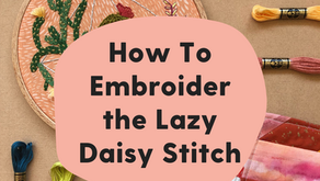 How to Embroider the Lazy Daisy Stitch