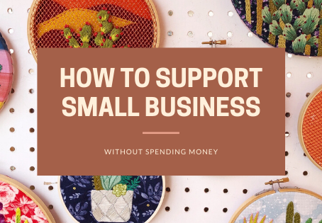 How to Support Small Business Without Spending Money