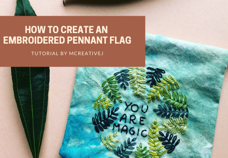 How To Turn Your Embroidery Into A Pennant Flag