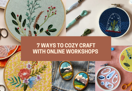 Cozy Crafting: Why You Should Take an Online Workshop This November