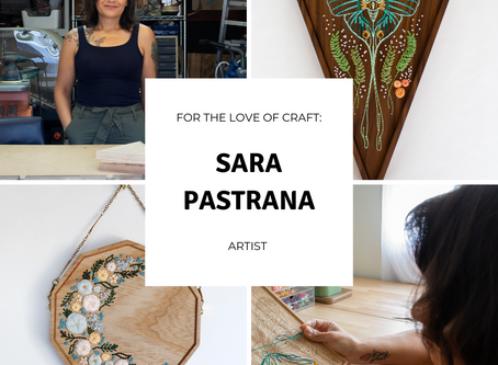 For The Love Of Craft: Sara Pastrana