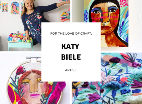For The Love Of Craft: Katy Biele