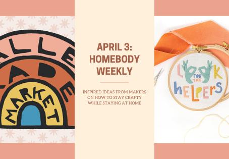 Homebody Weekly: April 3