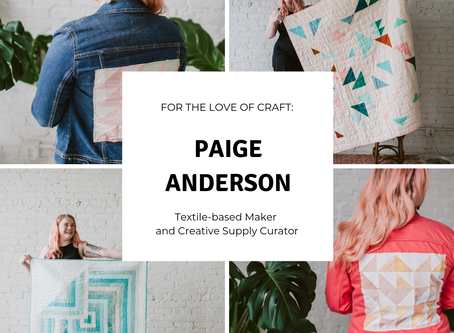 For the Love of Craft: Paige Anderson
