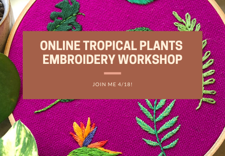 Online Tropical Plants Embroidery Workshop