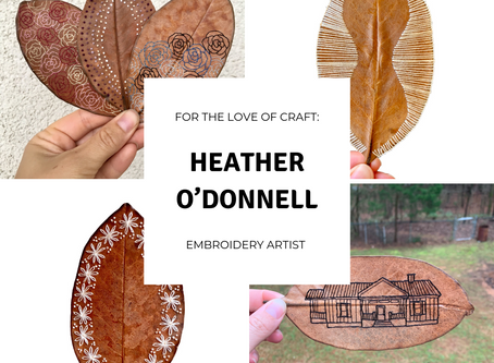 For The Love Of Craft: Heather O'Donnell