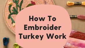 How to Embroider the Turkey Work Stitch
