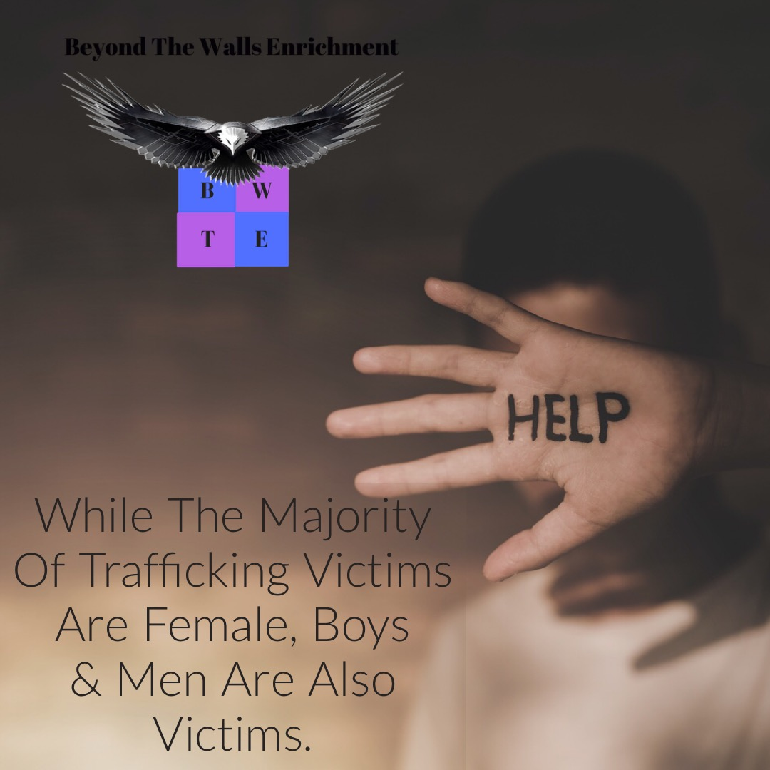 HUMAN TRAFFICKING AFFECT BOYS AND MEN TO