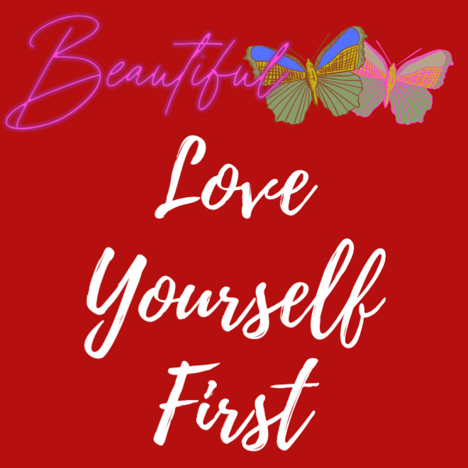"2021 WALKING IN DIVINE ORDER INVITES YOU TO: ""BEAUTIFUL BUTTERFLIES LOVE YOURSELF FIRST"""